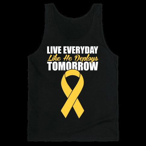 Live Everyday Like He Deploys Tomorrow