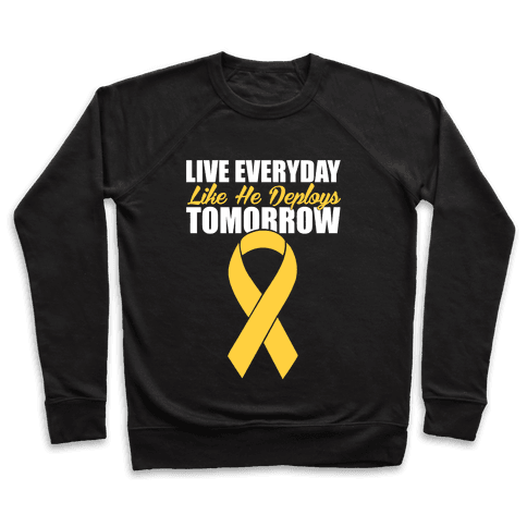 Live Everyday Like He Deploys Tomorrow Pullover