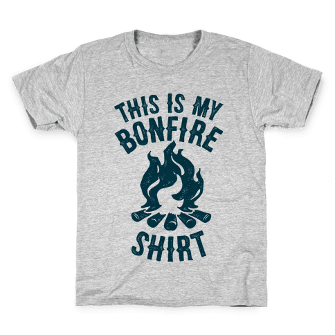 This is My Bonfire Shirt Kids T-Shirt