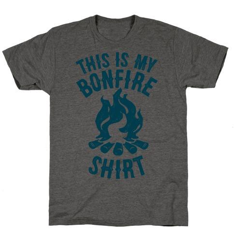 This is My Bonfire Shirt T-Shirt