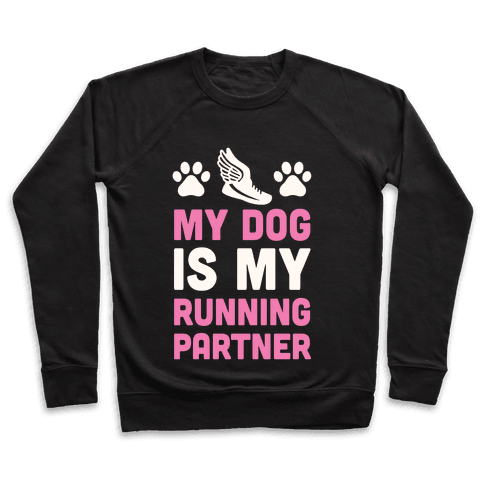 My Dog Is My Running Partner Pullover