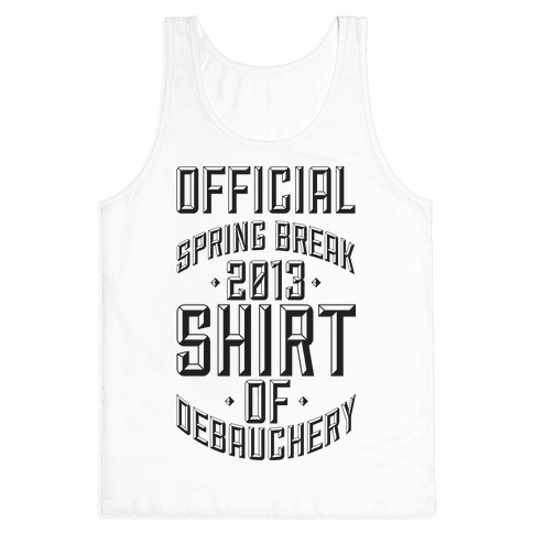 Shirt Of Debauchery Tank Top