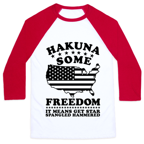 Hakuna Some Freedom Baseball Tee