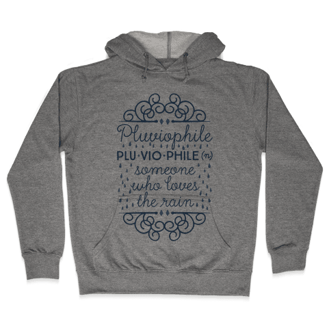 Pluviophile Definition Hooded Sweatshirt