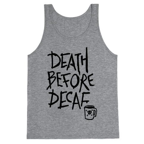 Death Before Decaf (Tank) Tank Top