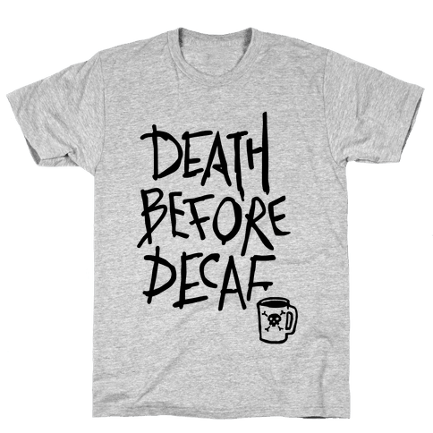 Death Before Decaf (Tank) Mens T-Shirt