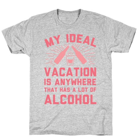 My Ideal Vacation T-Shirt