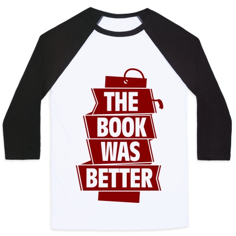 The Book Was Better Baseball Tee