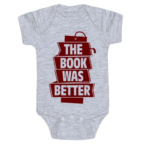 The Book Was Better Baby Onesy