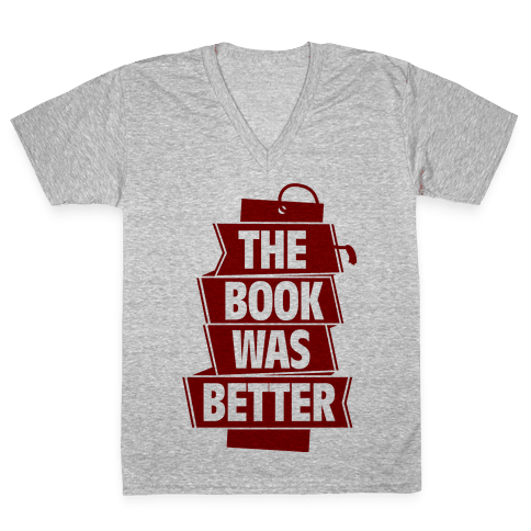 The Book Was Better V-Neck Tee Shirt