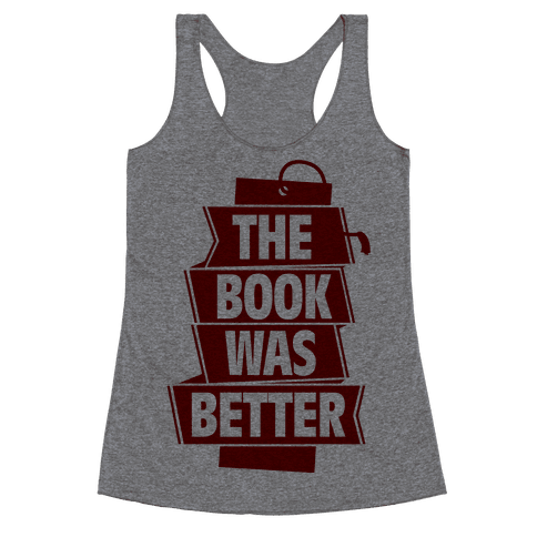 The Book Was Better Racerback Tank Top