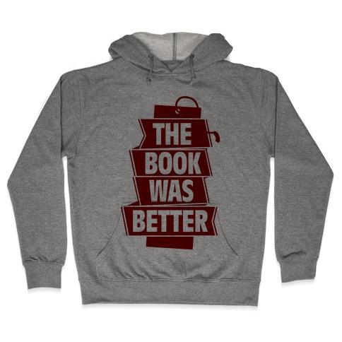 The Book Was Better Hooded Sweatshirt