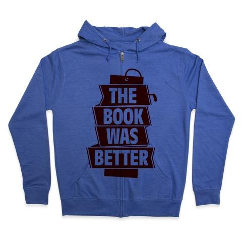 The Book Was Better Zip Hoodie