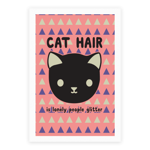 Cat Hair Is Lonely People Glitter