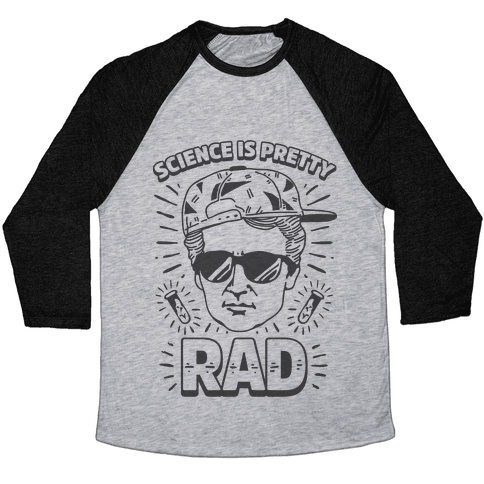Science is Pretty Rad Marie Curie Baseball Tee