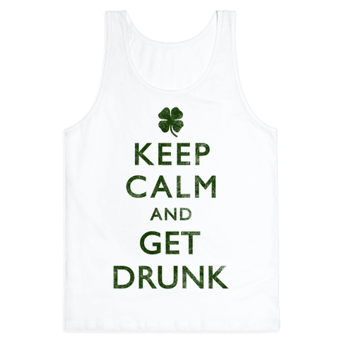 Keep Calm And Get Drunk Tank Top