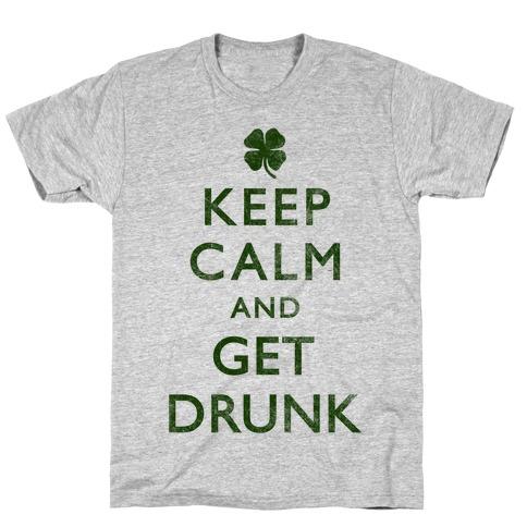 Keep Calm And Get Drunk T-Shirt