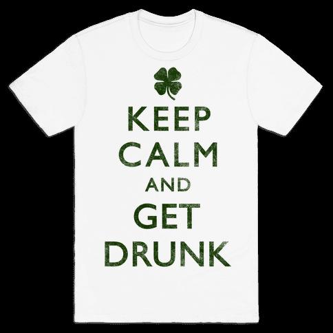 Keep Calm And Get Drunk Mens T-Shirt