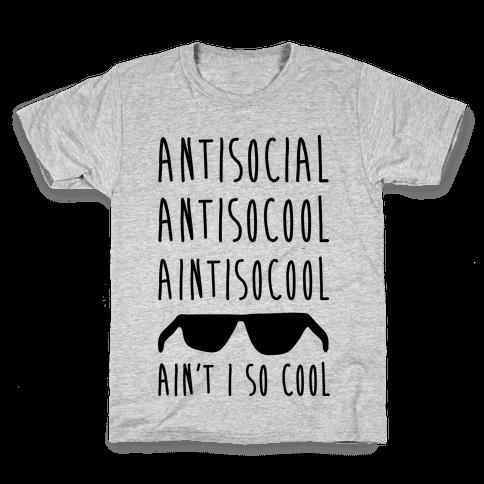 Antisocial Ain't I So Cool Kids T-Shirt