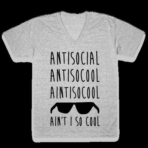 Antisocial Ain't I So Cool V-Neck Tee Shirt