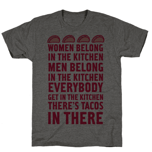 Everyone Get In The Kitchen There's Tacos Mens T-Shirt