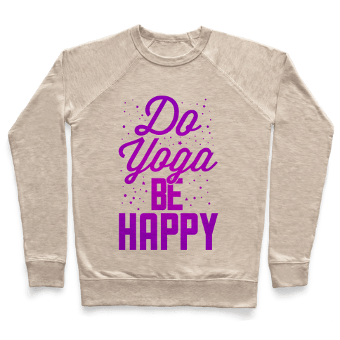 Do Yoga Be Happy Pullover
