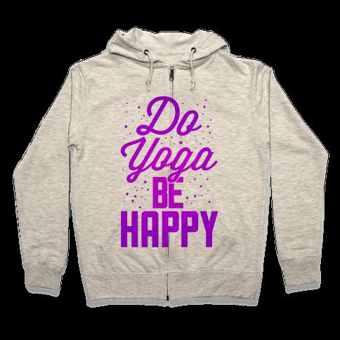 Do Yoga Be Happy Zip Hoodie