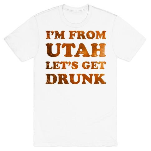I'm From Utah Mens T-Shirt