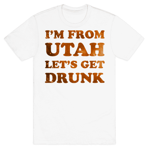 I'm From Utah Mens T-Shirt