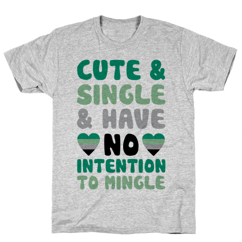 Cute And Single And Have No Intention To Mingle Mens T-Shirt
