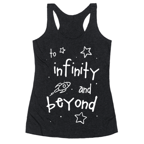 To Infinity... Racerback Tank Top
