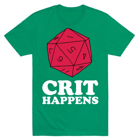 Crit Happens Mens T-Shirt