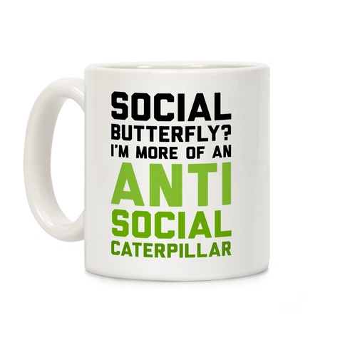 Social Butterfly I'm More Of An Antisocial Caterpillar Coffee Mug
