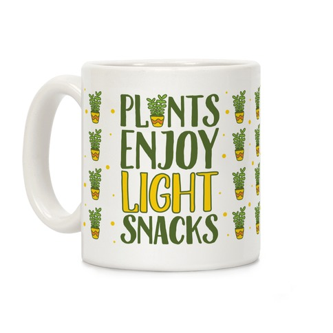 Plants Enjoy Light Snacks Coffee Mug