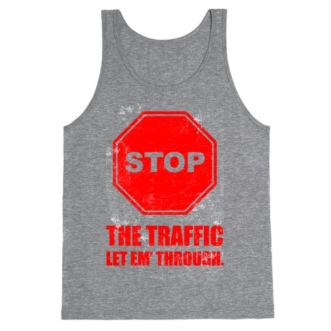 Stop the Traffic Tank Top