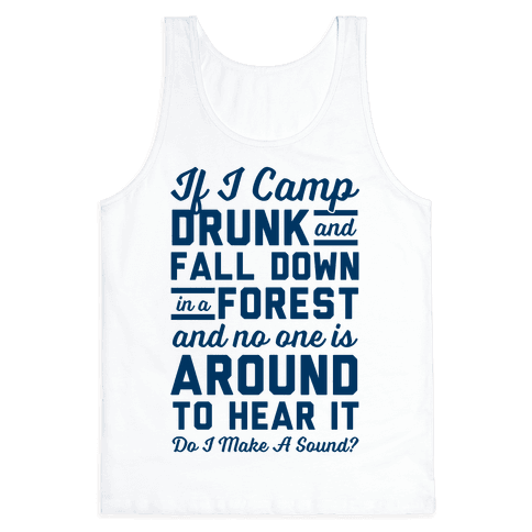 If I Camp Drunk Tank Top