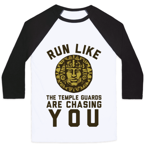 Run Like The Temple Guards Are Chasing You Baseball Tee