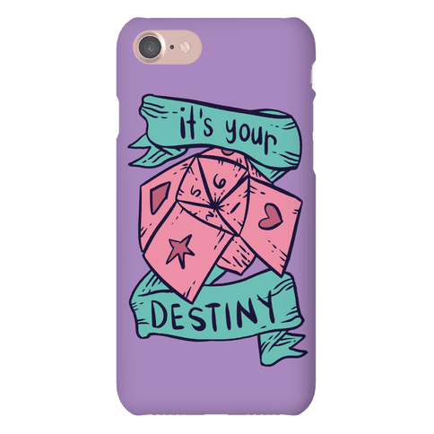 It's Your Destiny Phone Case