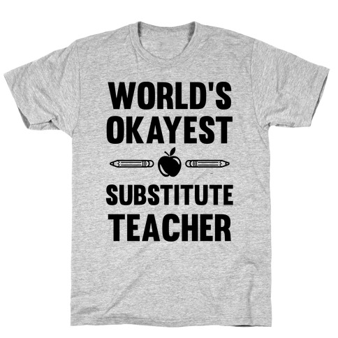 World's Okayest Substitute Teacher T-Shirt