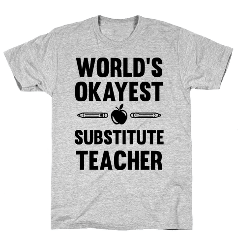 World's Okayest Substitute Teacher Mens T-Shirt