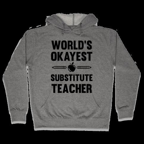 World's Okayest Substitute Teacher Hooded Sweatshirt