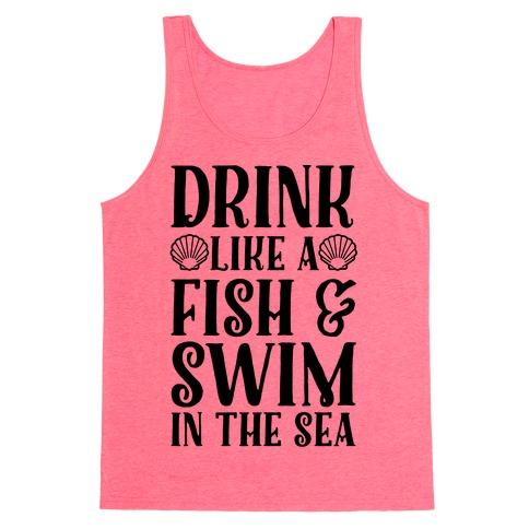 Drink Like A Fish & Swim In The Sea Tank Top