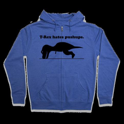 T-Rex Hates Pushups Zip Hoodie