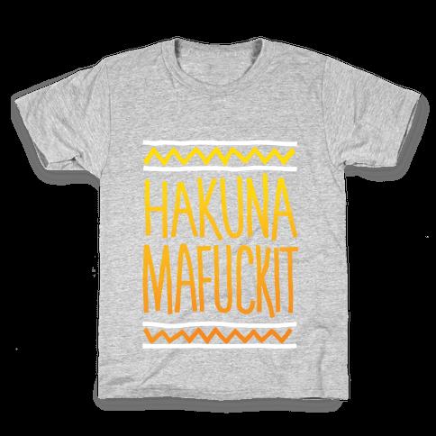 Hakuna MaF***it Kids T-Shirt