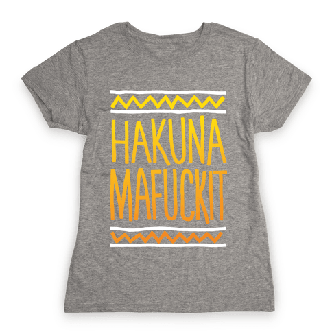 Hakuna MaF***it Womens T-Shirt