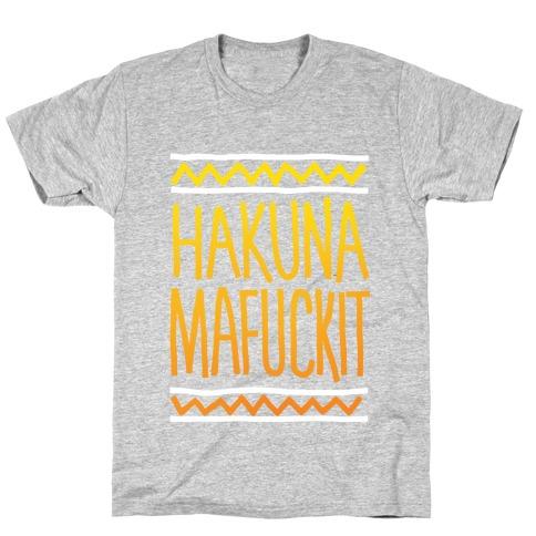 Hakuna MaF***it T-Shirt