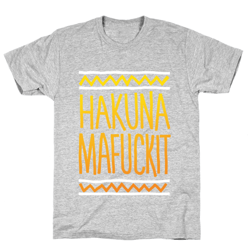 Hakuna MaF***it Mens T-Shirt