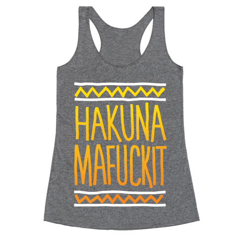 Hakuna MaF***it Racerback Tank Top