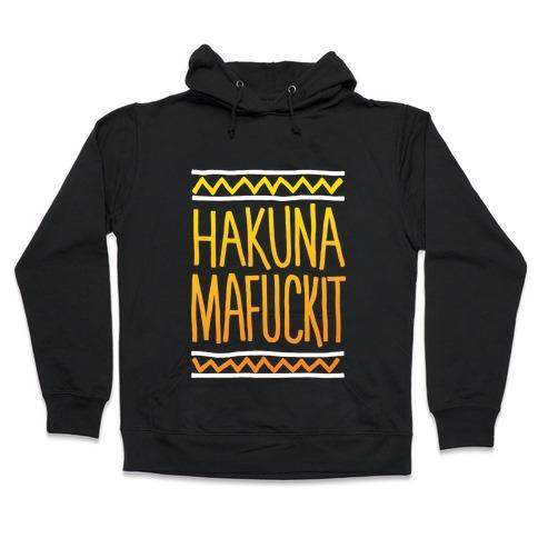 Hakuna MaF***it Hooded Sweatshirt