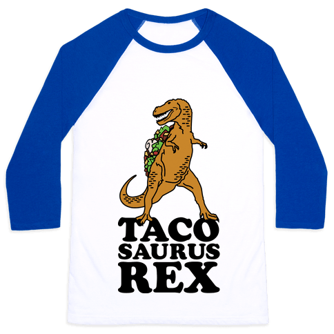 Tacosaurus Rex Baseball Tee